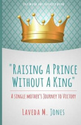 Raising a Prince Without a King