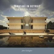 Yamasaki in Detroit
