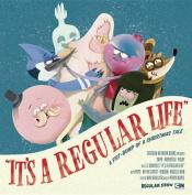 It's a Regular Life