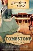Finding Love in Tombstone Arizona