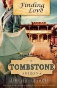 Finding Love in Tombstone Arizona
