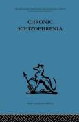 Chronic Schizophrenia
