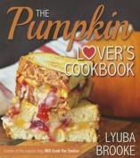 The Pumpkin Lover's Cookbook