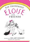 Eloise and Friends (Eloise Books) [Board book]