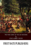 The War Chief of the Six Nations