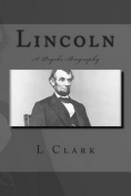 Lincoln: A Psycho-Biography