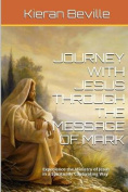 Journey with Jesus Through the Message of Mark