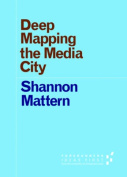 Deep Mapping the Media City (Forerunners