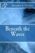 Beneath the Waves