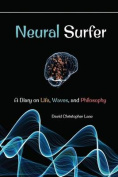Neural Surfer: A Diary