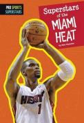 Superstars of the Miami Heat (Pro Sports Superstars