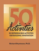 50 Reproducible Activities for Building Innovation
