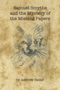 Samuel Smythe and the Mystery of the Missing Papers