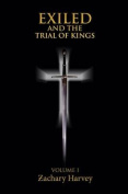 Exiled and the Trial of Kings