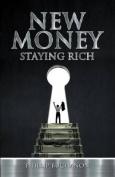 New Money: Staying Rich