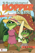 The Tales and Adventures of Hopper the Frog