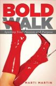 Bold Walk