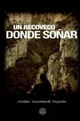 Un Recoveco Donde Sonar [Spanish]