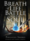 Breath of Life Battle for the Soul