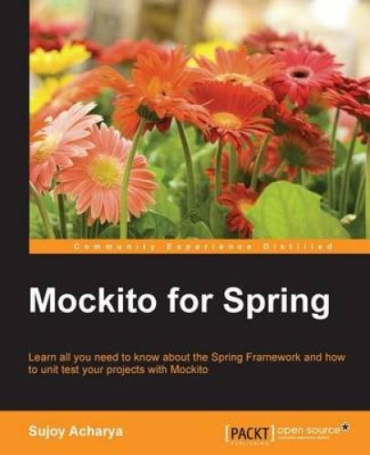 Mockito for Spring by Sujoy Acharya.