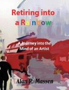 Retiring Into a Rainbow