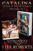 Catalina, Queen of the Nightlings - Volume 1 & 2  : Cleopatra's Pearls & the Aztec Goddess