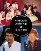 Pittsburgh's Golden Age of Rock 'n' Roll