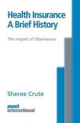 Health Insurance, a Brief History