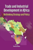 Trade and Industrial Development in Africa. Rethinking Strategy and Policy