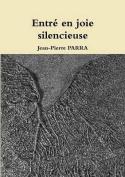 Entre En Joie Silencieuse [FRE]