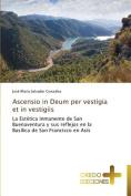 Ascensio in Deum Per Vestigia Et in Vestigiis [Spanish]