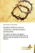 Estudios Biblicos Para La Cuaresma, Semana Santa y Pentecostes [Spanish]