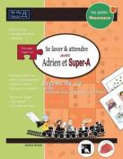 Les Petits Nouveaux Se Laver Et Attendre Avec Adrien Et Super-A [FRE]