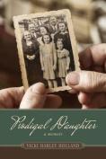 Prodigal Daughter: A Memoir