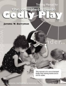 Complete Guide to Godly Play Training Manual