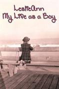 Leslieann: My Life as a Boy