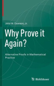 Why Prove it Again?
