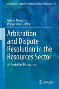 Arbitration and Dispute Resolution in the Resources Sector