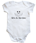 HippoWarehouse WE'RE ALL MAD HERE baby vest boys girls