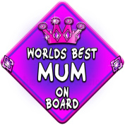 WORLDS BEST MUM Baby on Board Car Window Sign