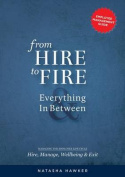 From Hire to Fire and Everything in Between