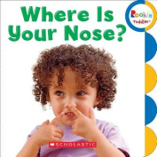 Where Is Your Nose? (Rookie Toddler) [Board book]