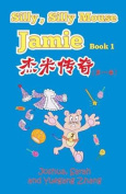 Silly, Silly Mouse Jamie Book 1