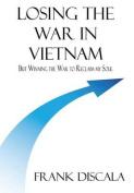 Losing the War in Vietnam