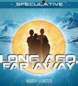 Long Ago, Far Away [Audio]