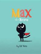 Max the Brave (Max)