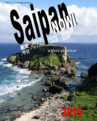Saipan Now!: A Photo Adventure
