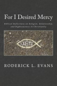 For I Desired Mercy