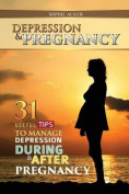 Depression & Pregnancy  : 31 Useful Tips to Manage Depression During & After Pregnancy