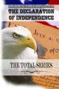 The Declaration of Independence the Total Series